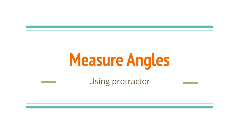 Measure Angles with Protractor MMNS