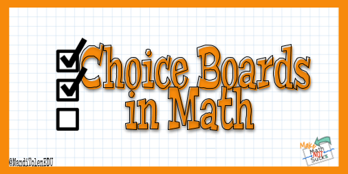 6 ideas for infusing choice into the math classroom
